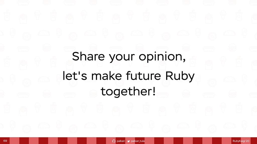 palkan_tula palkan RubyKaigi'20 Share your opin...