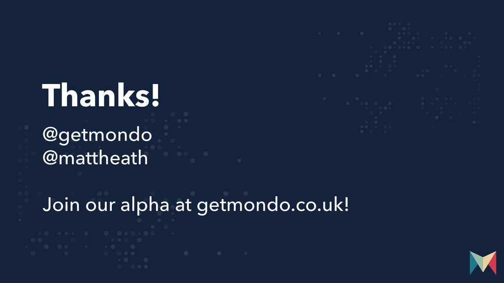 Thanks! @getmondo @mattheath Join our alpha at ...