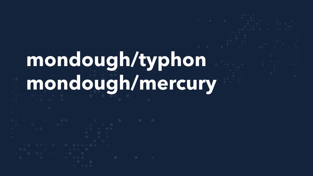 mondough/typhon mondough/mercury
