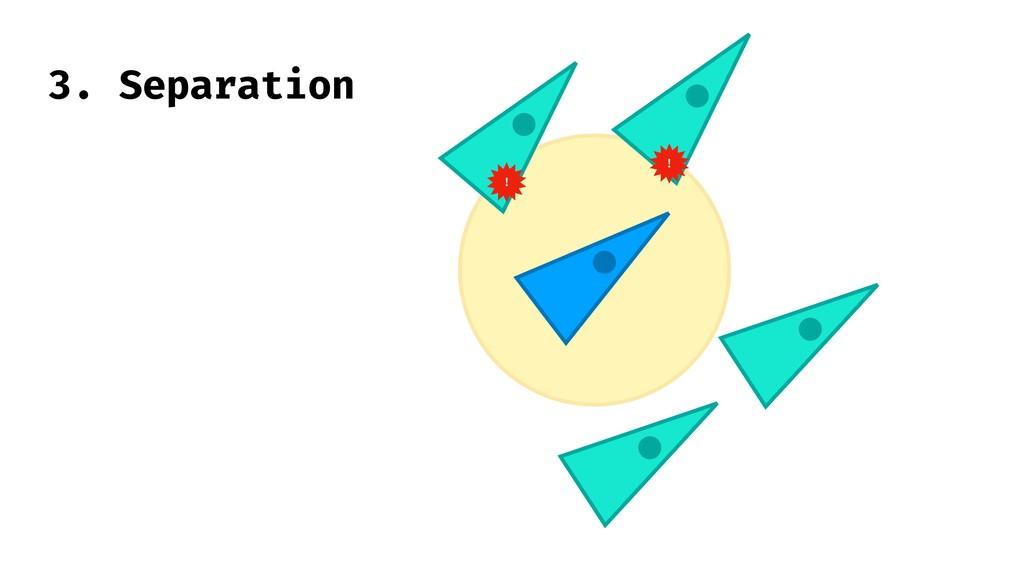 3. Separation ! !