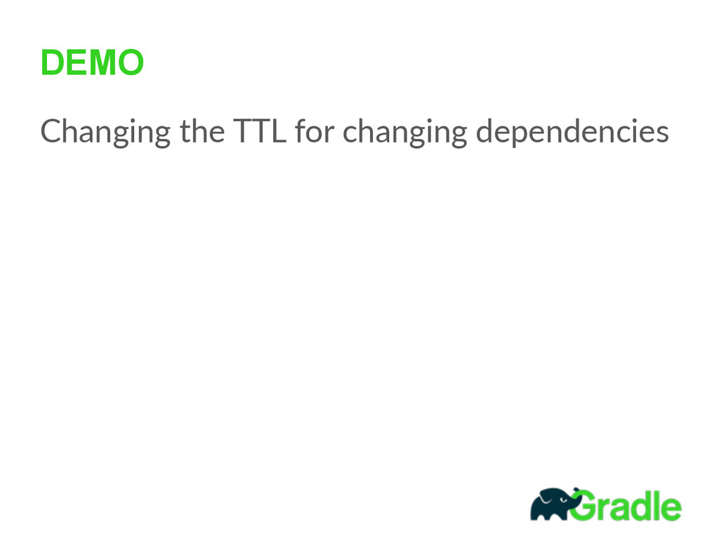 DEMO Changing  the  TTL  for  changing  depende...