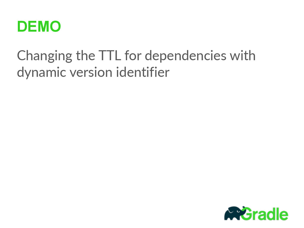 DEMO Changing  the  TTL  for  dependencies  wit...