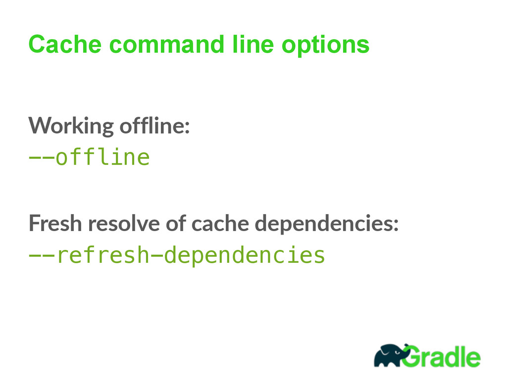 Cache command line options Working  offline:   ...