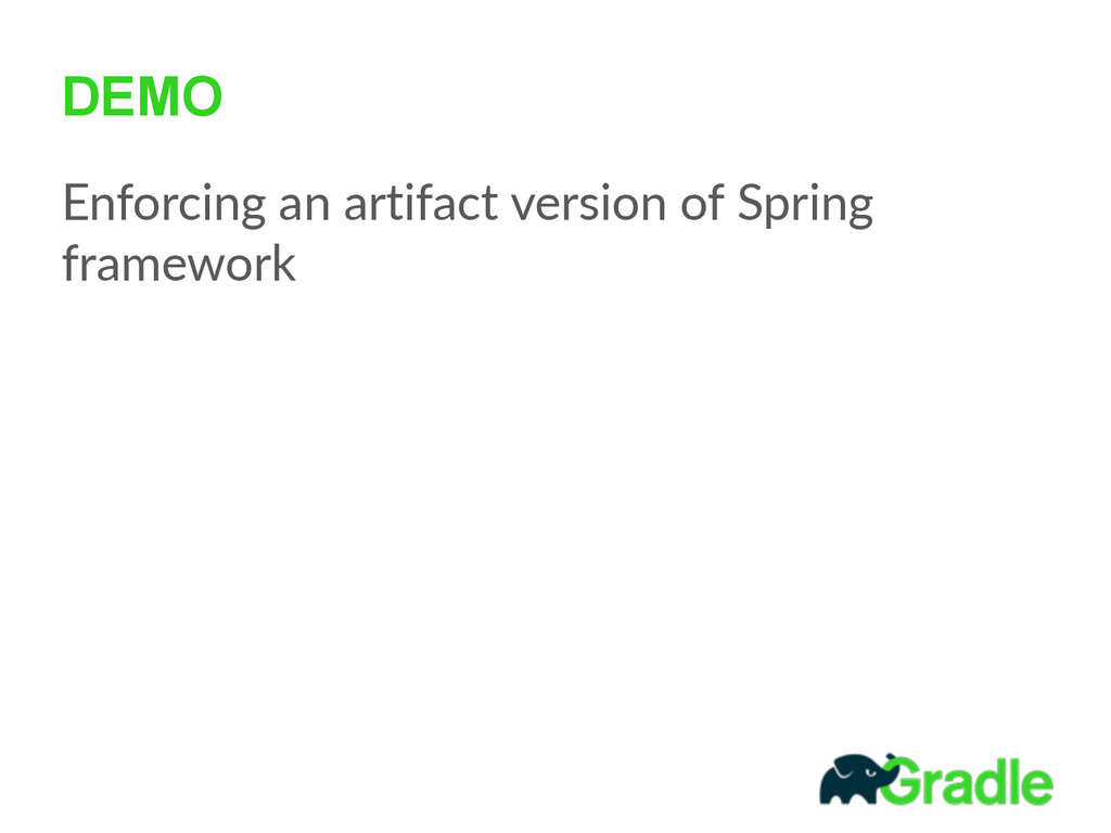 DEMO Enforcing  an  artifact  version  of  Spri...