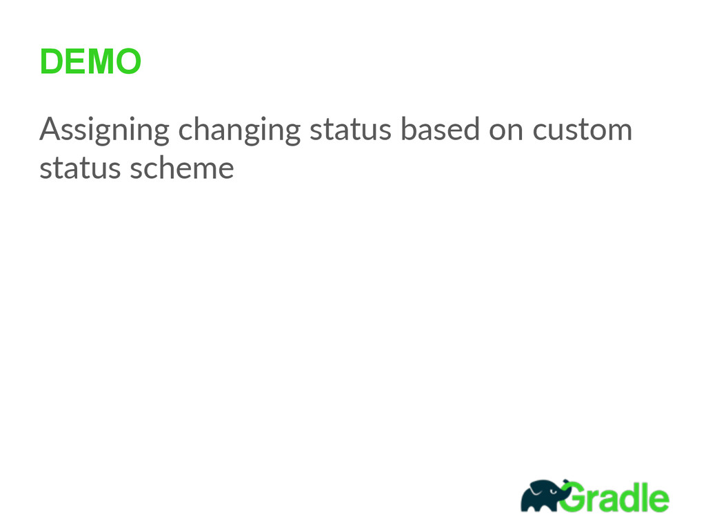 DEMO Assigning  changing  status  based  on  cu...