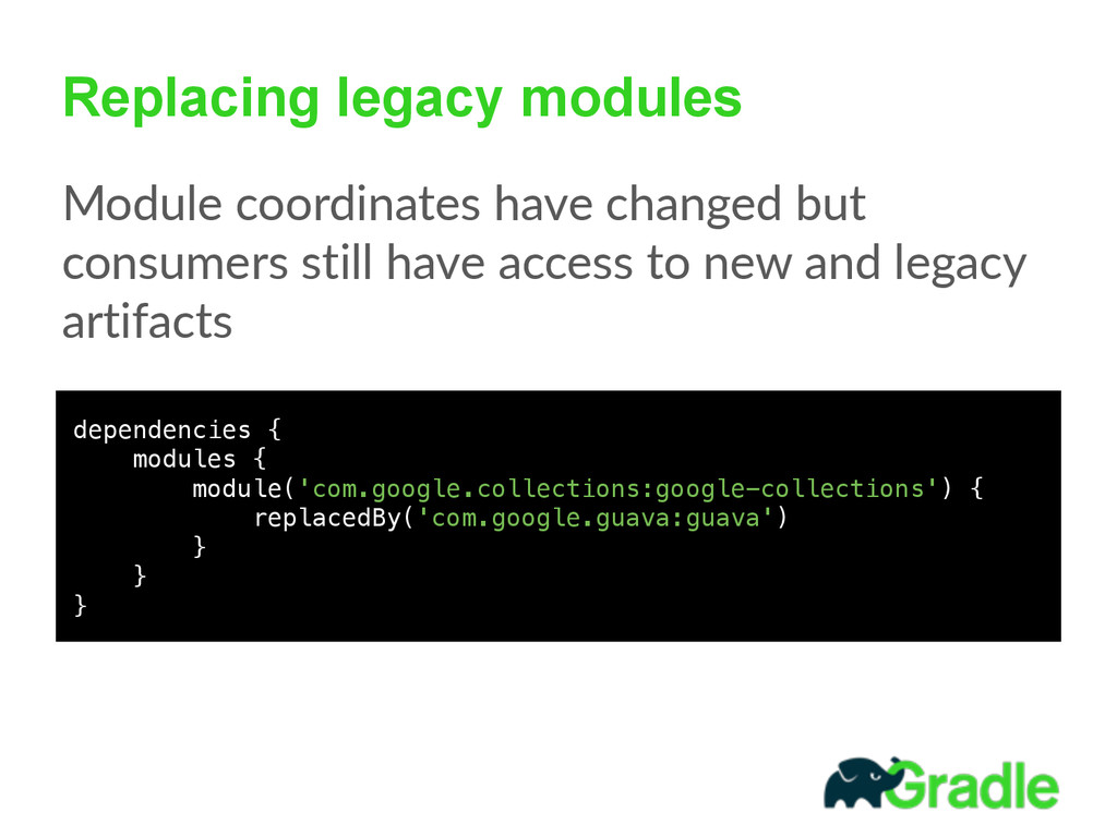Replacing legacy modules Module  coordinates  h...