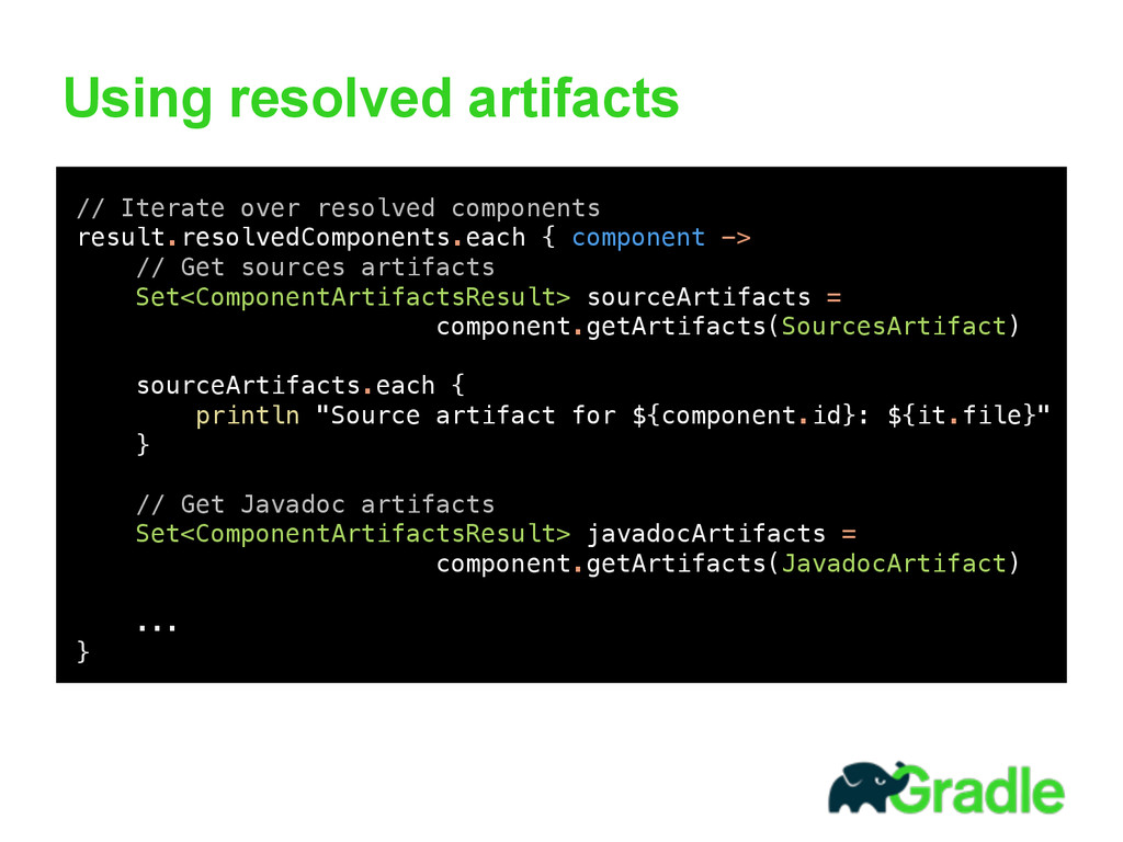 Using resolved artifacts 