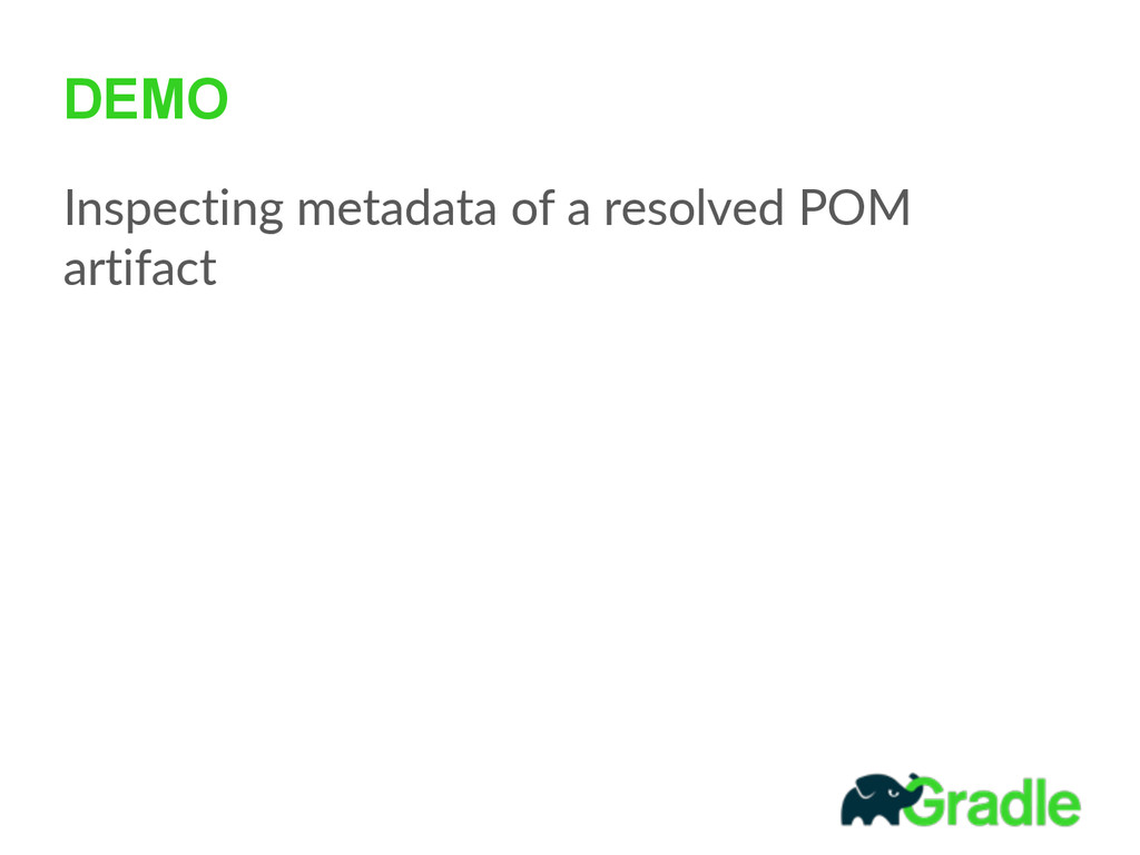 DEMO Inspecting  metadata  of  a  resolved  POM...