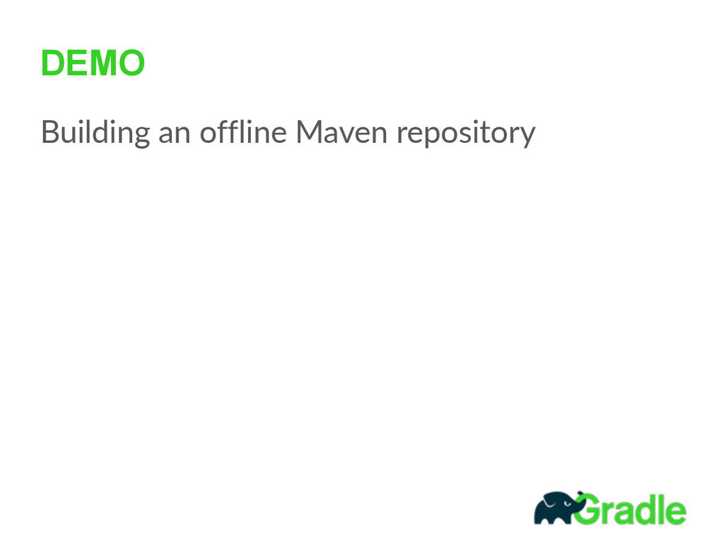 DEMO Building  an  offline  Maven  repository