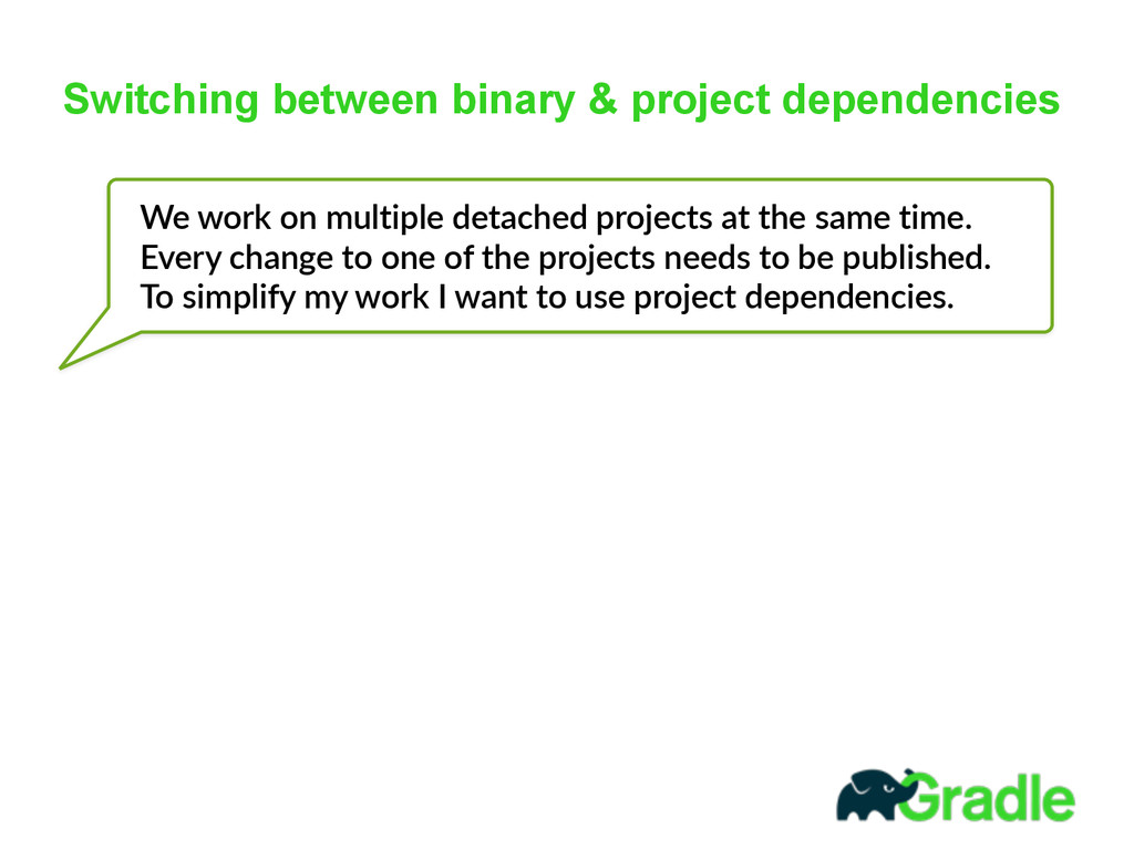 Switching between binary & project dependencies...