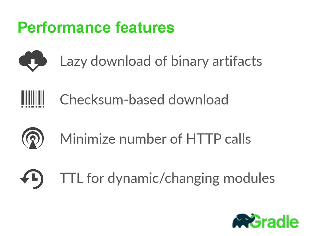 Performance features Lazy  download  of  binary...