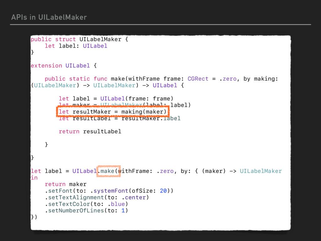APIs in UILabelMaker public struct UILabelMaker...