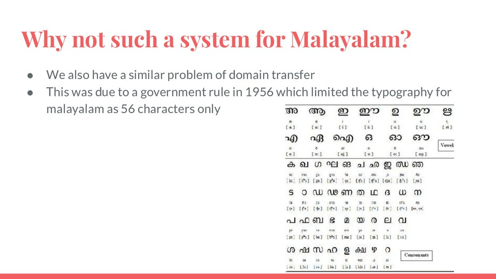 Why not such a system for Malayalam? ● We also ...