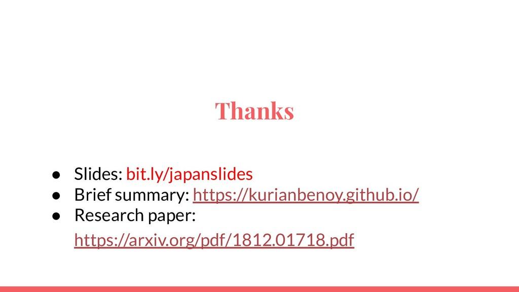 Thanks ● Slides: bit.ly/japanslides ● Brief sum...