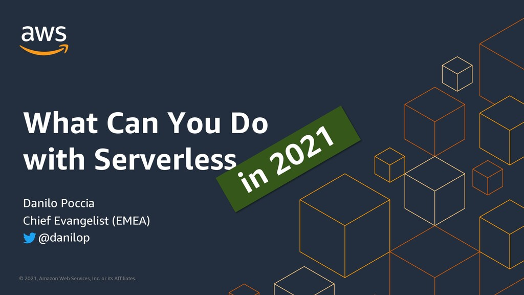 What Can You Do with Serverless – In 2021