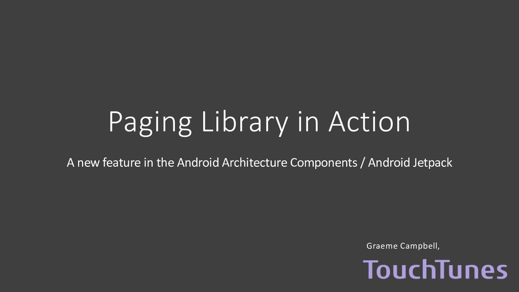 Paging Library in Action A new feature in the A...