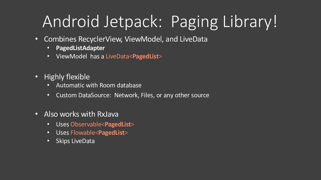 Android Jetpack: Paging Library! • Combines Rec...