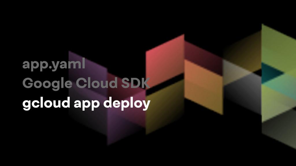 app.yaml Google Cloud SDK gcloud app deploy