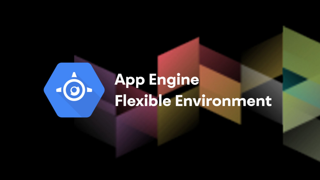 App Engine Flexible Environment