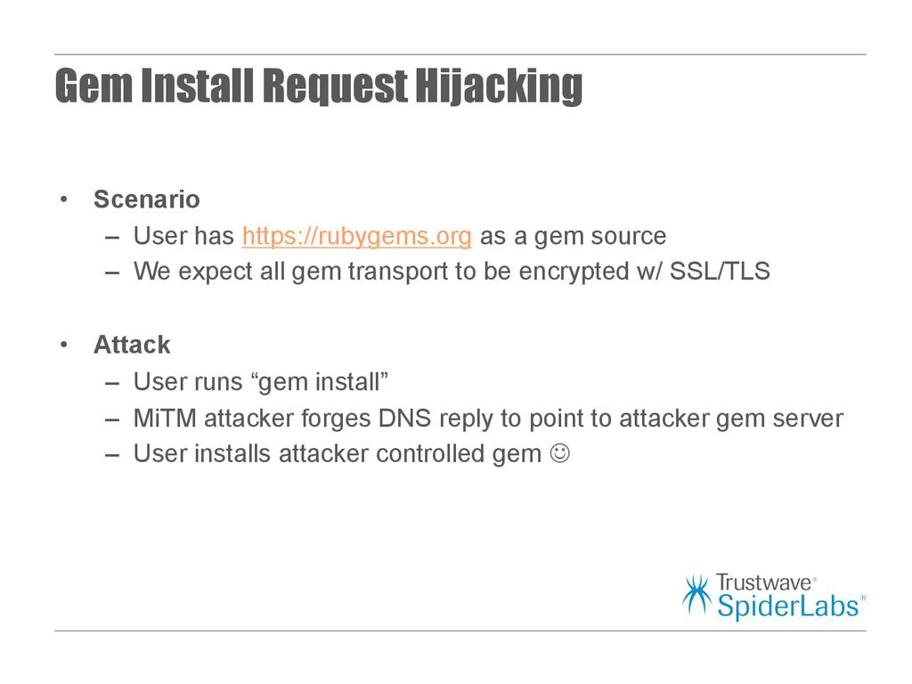 Gem Install Request Hijacking • Scenario – Us...