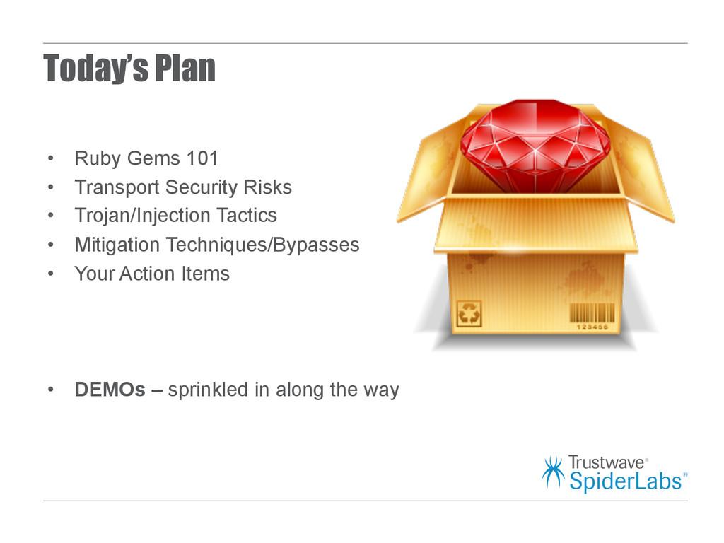 Today's Plan • Ruby Gems 101 • Transport Secu...