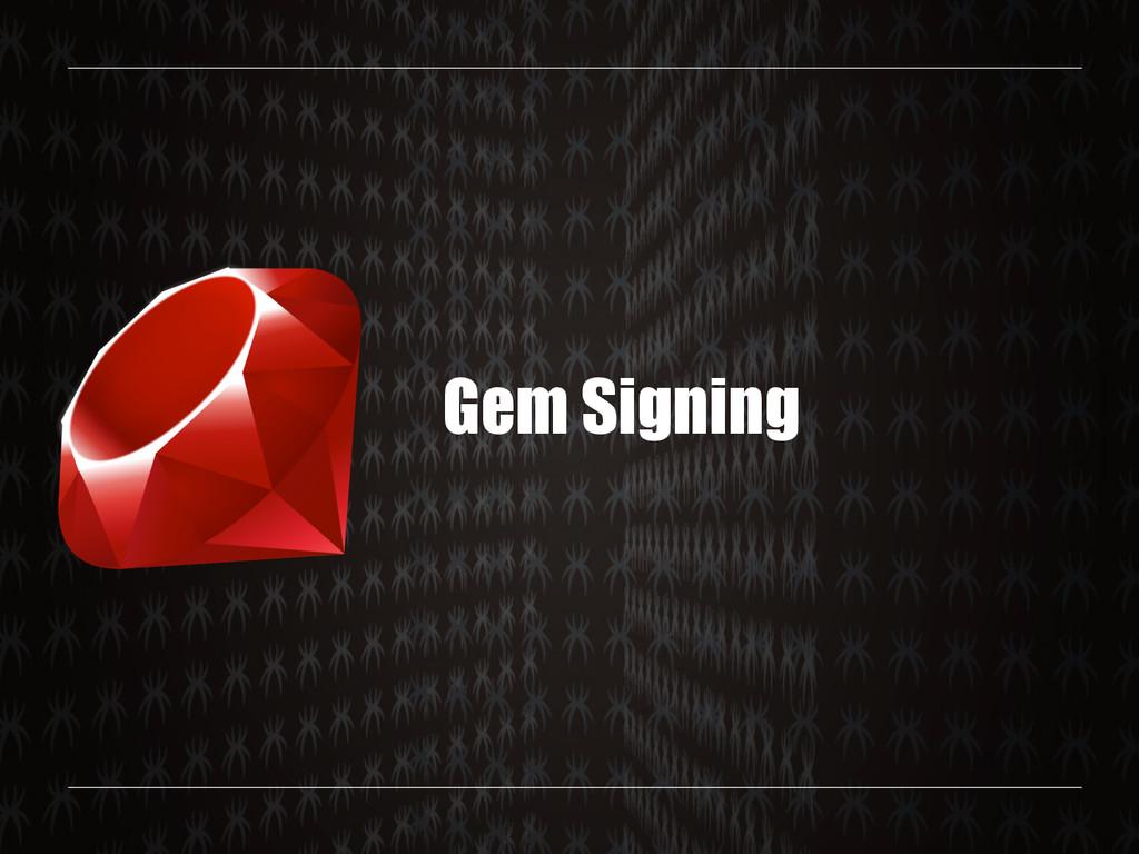 Gem Signing