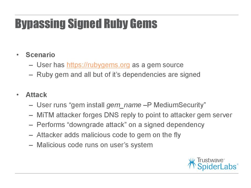 Bypassing Signed Ruby Gems • Scenario – User ...