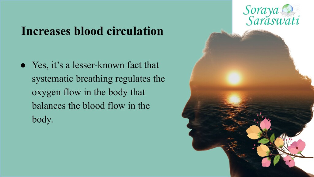 Increases blood circulation ● Yes, it's a lesse...