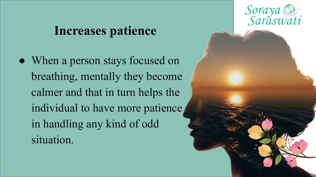 Increases patience ● When a person stays focuse...