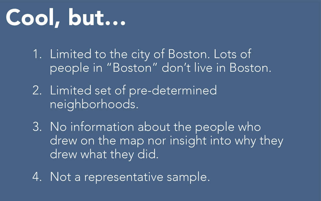 1. Limited to the city of Boston. Lots of peopl...