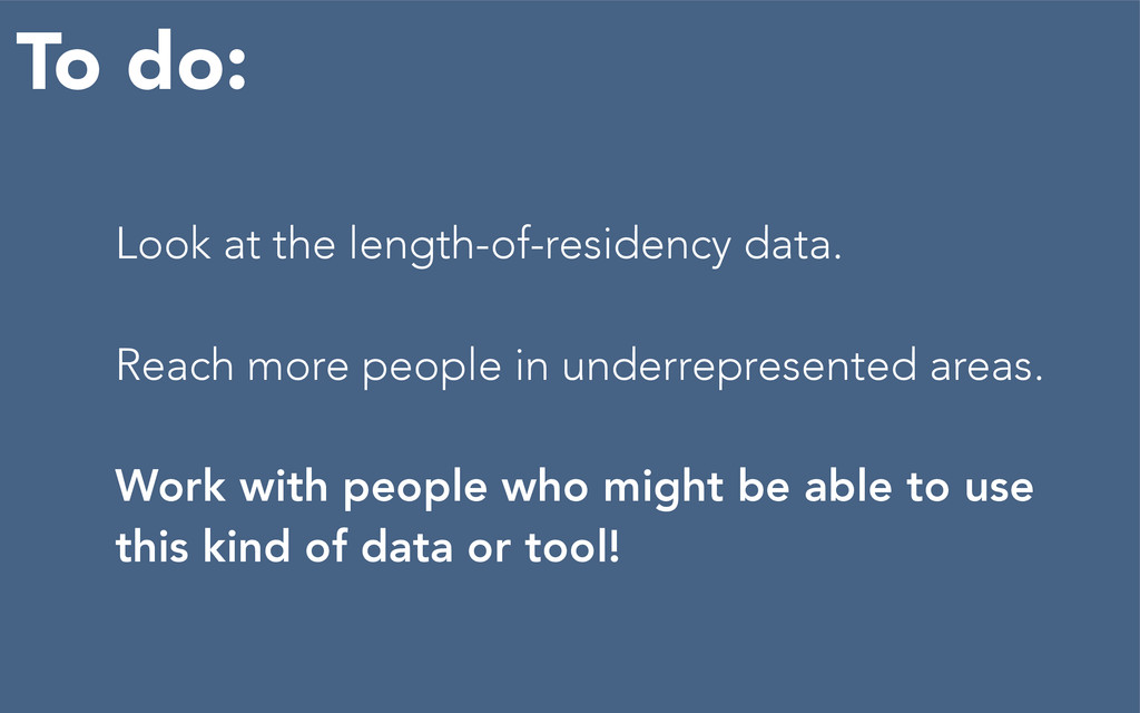 Look at the length-of-residency data. Reach mor...