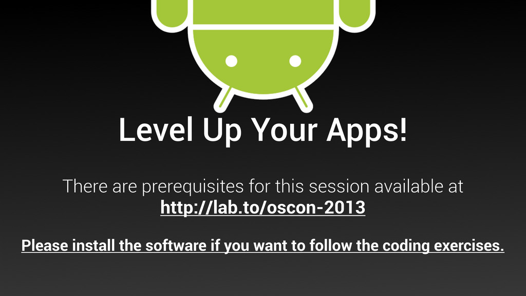 Level Up Your Apps! There are prerequisites for...