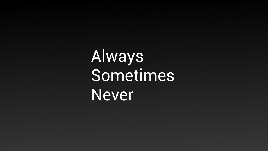 Always Sometimes Never