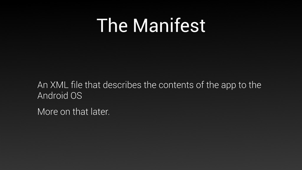 The Manifest An XML file that describes the cont...