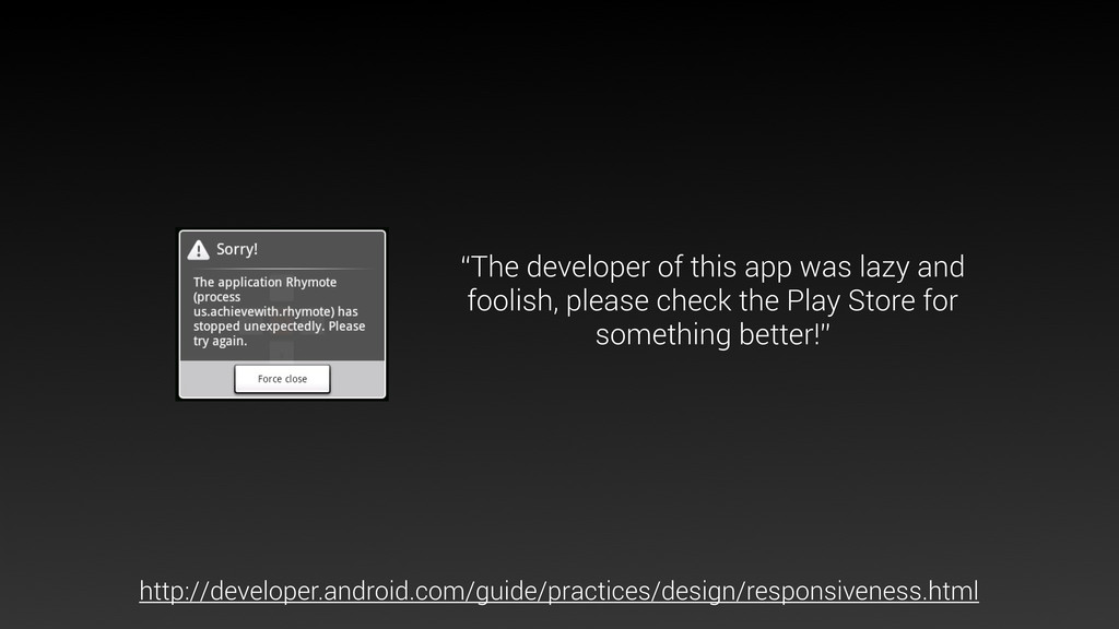 """The developer of this app was lazy and foolish..."