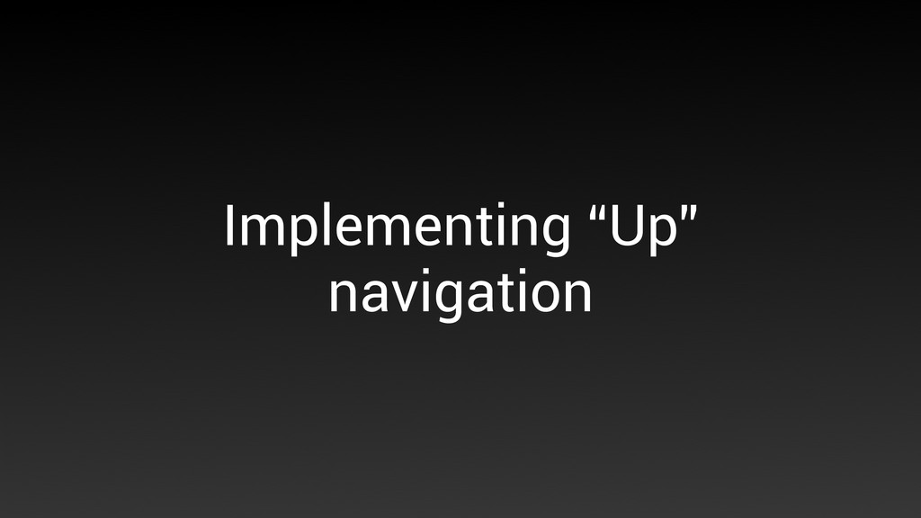 "Implementing ""Up"" navigation"