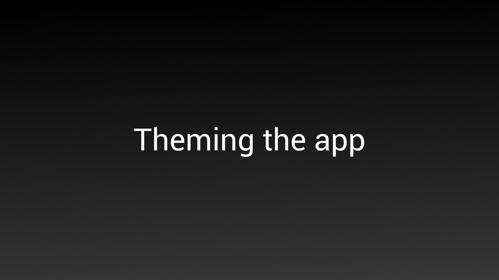 Theming the app