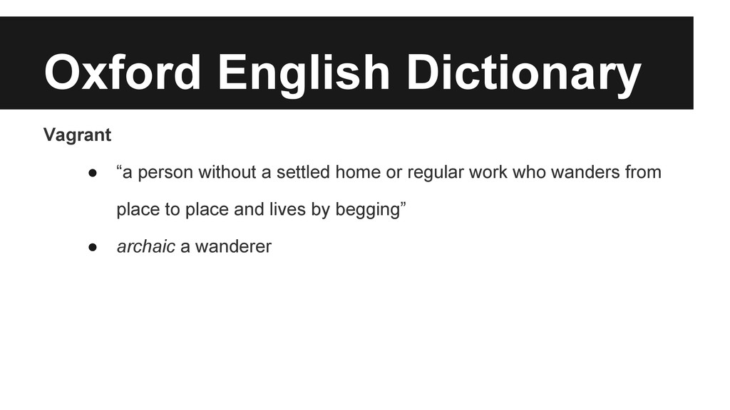 "Oxford English Dictionary Vagrant ● ""a person w..."