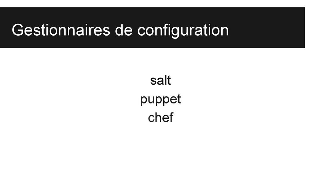 salt puppet chef Gestionnaires de configuration