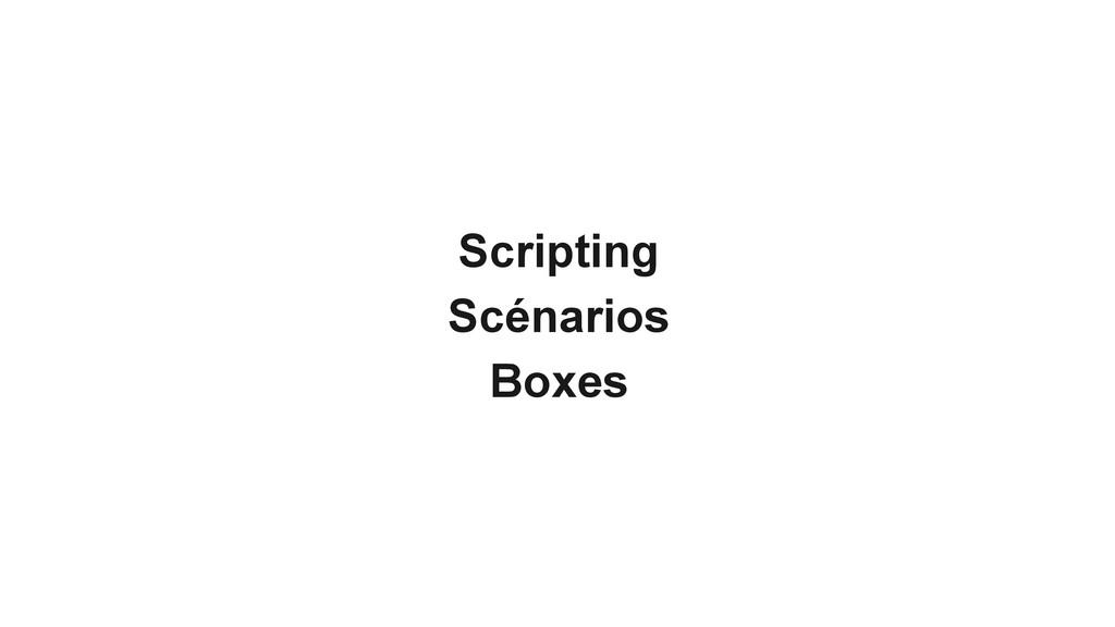 Scripting Scénarios Boxes