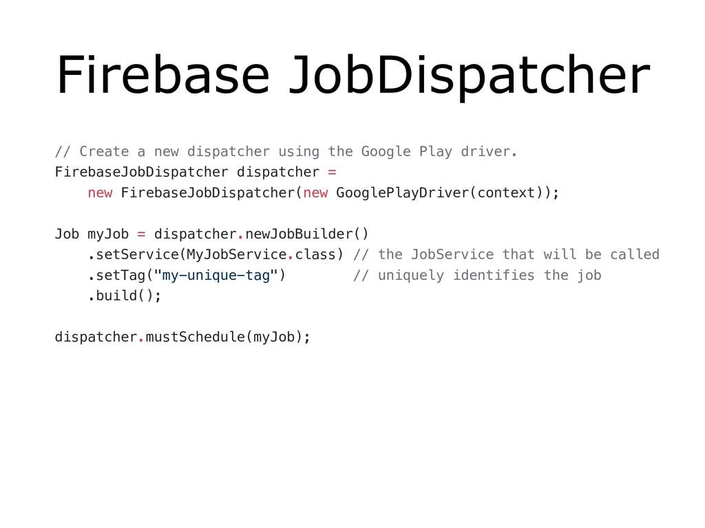 Firebase JobDispatcher // Create a new dispatch...