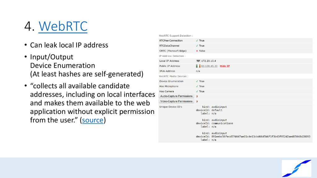 4. WebRTC • Can leak local IP address • Input/O...
