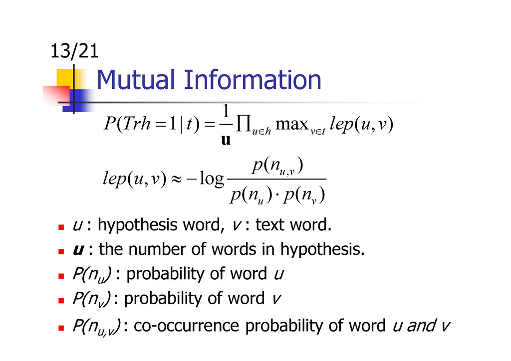 Mutual Information , 1 ( 1| ) max ( , ) ( ) ( ,...