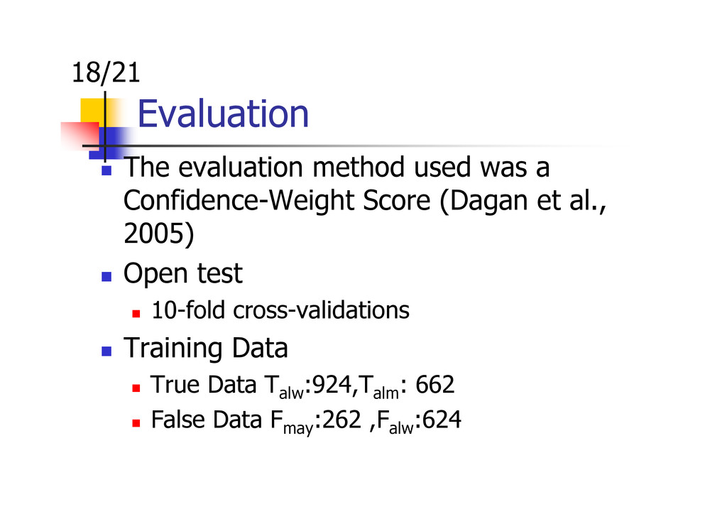 Evaluation The evaluation method used was a Con...