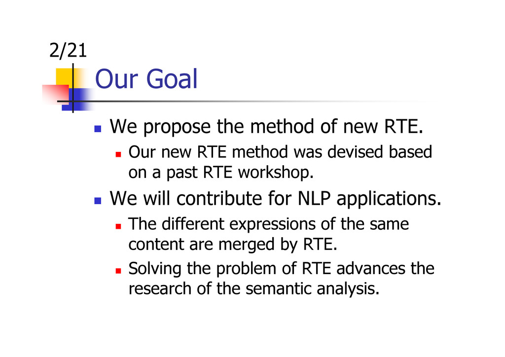 Our Goal We propose the method of new RTE. Our ...