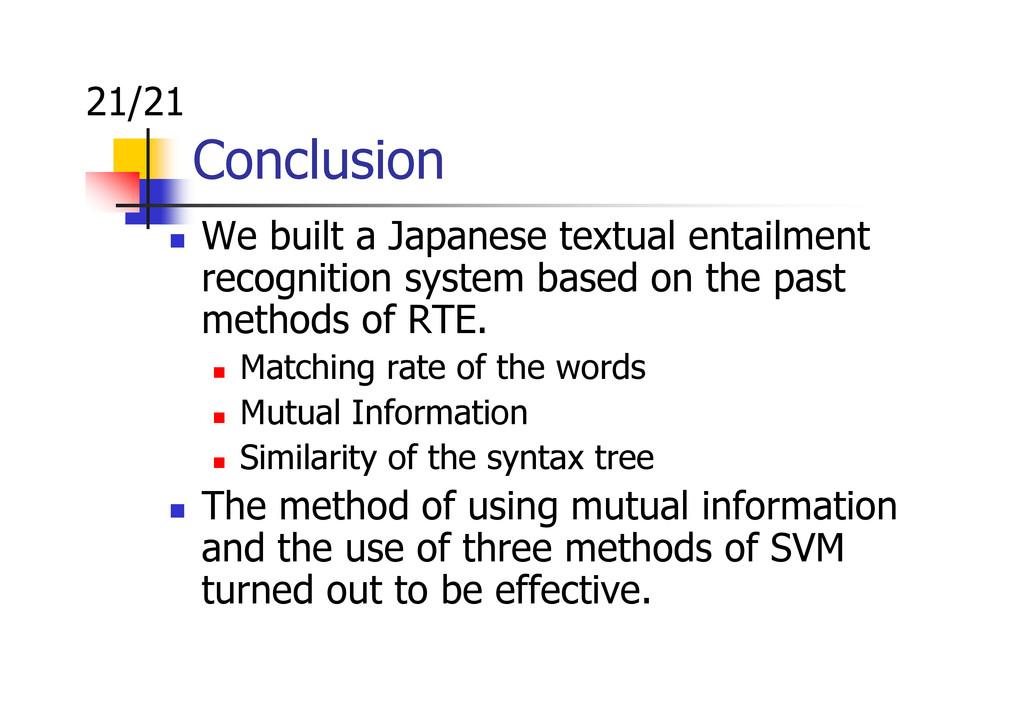 Conclusion We built a Japanese textual entailme...