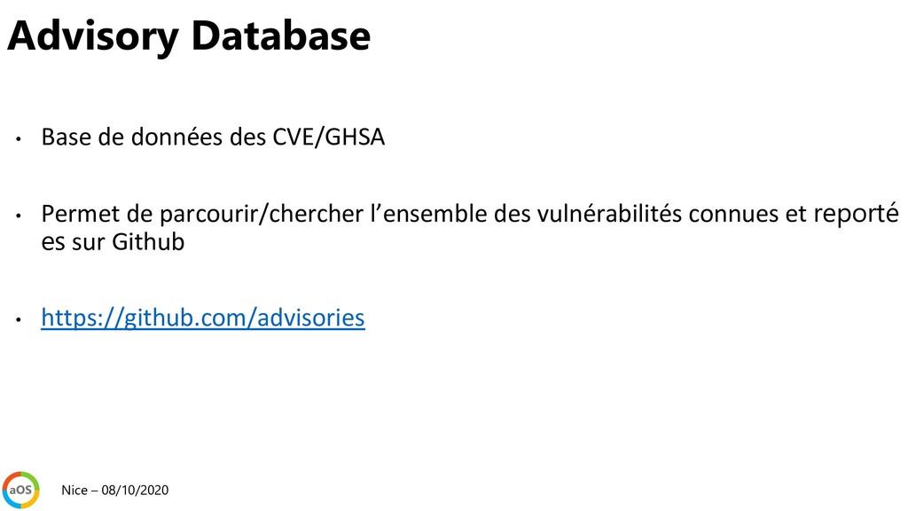 • Base de données des CVE/GHSA • Permet de parc...