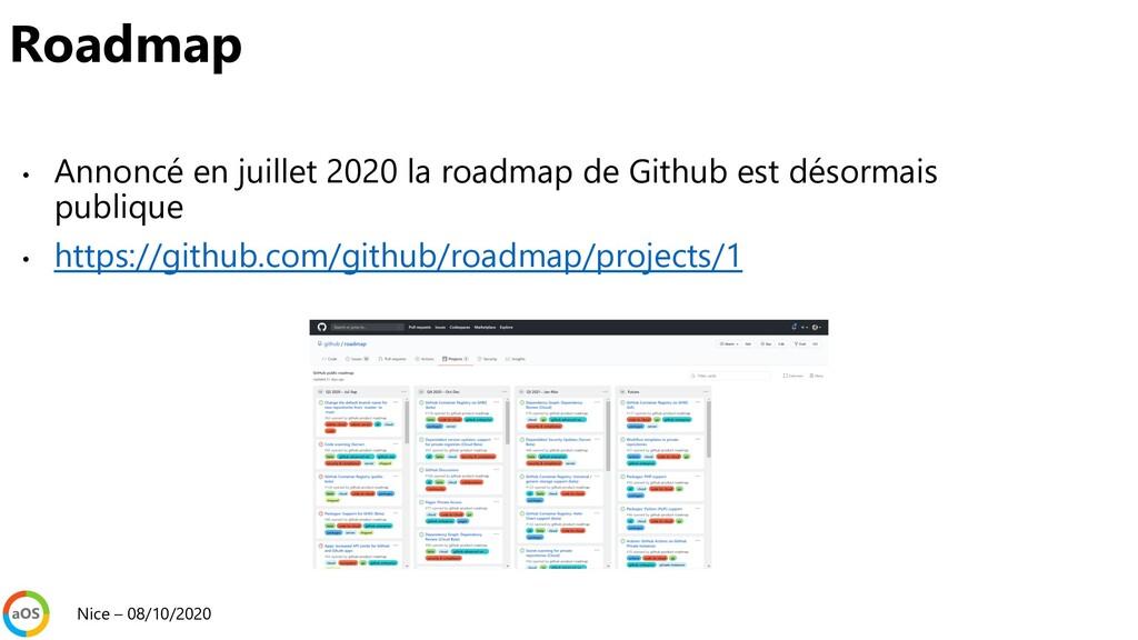 • Annoncé en juillet 2020 la roadmap de Github ...