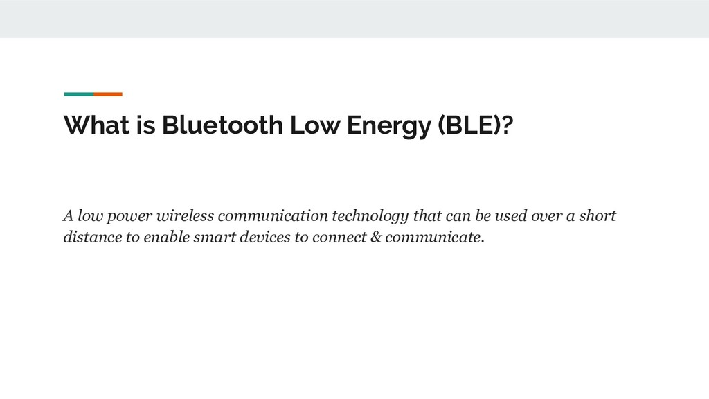 What is Bluetooth Low Energy (BLE)? A low power...