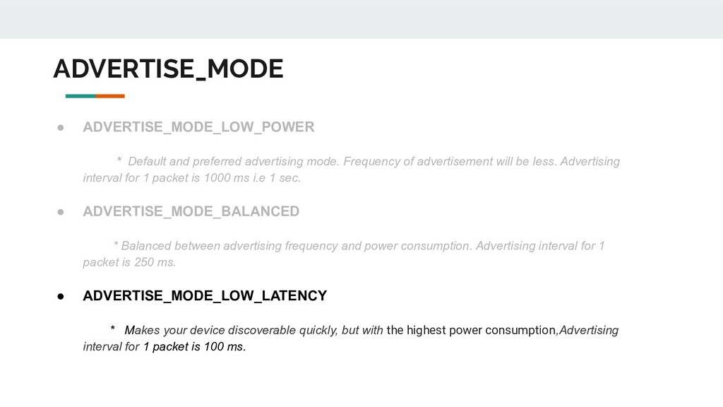 ADVERTISE_MODE ● ADVERTISE_MODE_LOW_POWER * Def...
